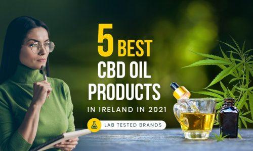 5 Best CBD Oil & CBD Vape Oil Products in Ireland – Lab Tested 2021